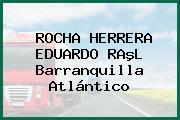 ROCHA HERRERA EDUARDO RAºL Barranquilla Atlántico