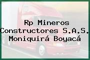 Rp Mineros Constructores S.A.S. Moniquirá Boyacá
