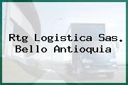 Rtg Logistica Sas. Bello Antioquia