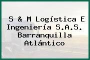 S & M Logística E Ingeniería S.A.S. Barranquilla Atlántico