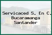 Servicaced S. En C. Bucaramanga Santander
