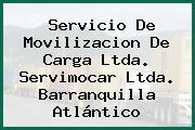 Servicio De Movilizacion De Carga Ltda. Servimocar Ltda. Barranquilla Atlántico