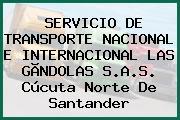 SERVICIO DE TRANSPORTE NACIONAL E INTERNACIONAL LAS GÃNDOLAS S.A.S. Cúcuta Norte De Santander