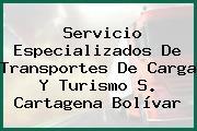 Servicio Especializados De Transportes De Carga Y Turismo S. Cartagena Bolívar