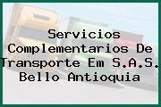 Servicios Complementarios De Transporte Em S.A.S. Bello Antioquia
