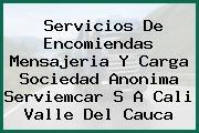 Servicios De Encomiendas Mensajeria Y Carga Sociedad Anonima Serviemcar S A Cali Valle Del Cauca