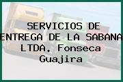Servicios De Entrega De La Sabana Ltda. Fonseca Guajira