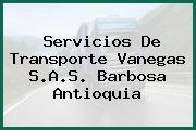 Servicios De Transporte Vanegas S.A.S. Barbosa Antioquia