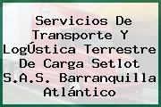 Servicios De Transporte Y LogÚstica Terrestre De Carga Setlot S.A.S. Barranquilla Atlántico
