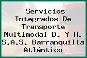 Servicios Integrados De Transporte Multimodal D. Y H. S.A.S. Barranquilla Atlántico