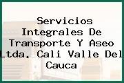 Servicios Integrales De Transporte Y Aseo Ltda. Cali Valle Del Cauca
