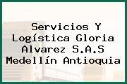 Servicios Y Logística Gloria Alvarez S.A.S Medellín Antioquia