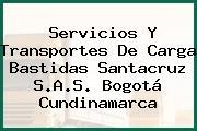 Servicios Y Transportes De Carga Bastidas Santacruz S.A.S. Bogotá Cundinamarca