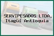 SERVIPESADOS LTDA. Itagüí Antioquia