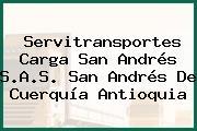 Servitransportes Carga San Andrés S.A.S. San Andrés De Cuerquía Antioquia