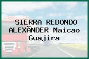 SIERRA REDONDO ALEXÃNDER Maicao Guajira
