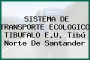 SISTEMA DE TRANSPORTE ECOLOGICO TIBUFALO E.U. Tibú Norte De Santander