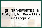 SM TRANSPORTES & CÍA. S.A. Medellín Antioquia