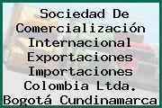Sociedad De Comercialización Internacional Exportaciones Importaciones Colombia Ltda. Bogotá Cundinamarca