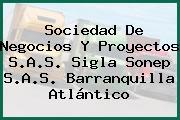 Sociedad De Negocios Y Proyectos S.A.S. Sigla Sonep S.A.S. Barranquilla Atlántico