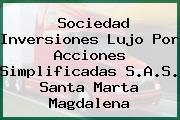 Sociedad Inversiones Lujo Por Acciones Simplificadas S.A.S. Santa Marta Magdalena
