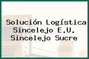Solución Logística Sincelejo E.U. Sincelejo Sucre