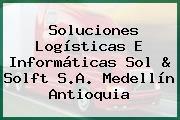 Soluciones Logísticas E Informáticas Sol & Solft S.A. Medellín Antioquia