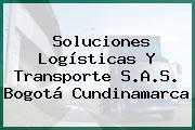 Soluciones Logísticas Y Transporte S.A.S. Bogotá Cundinamarca