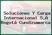 Soluciones Y Carga Internacional S.A Bogotá Cundinamarca