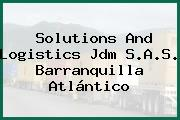 Solutions And Logistics Jdm S.A.S. Barranquilla Atlántico