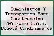 Suministros Y Transportes Para Construcción Africano S.A.S. Bogotá Cundinamarca