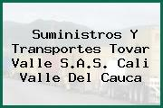 Suministros Y Transportes Tovar Valle S.A.S. Cali Valle Del Cauca