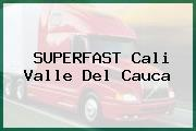 SUPERFAST Cali Valle Del Cauca