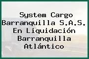 System Cargo Barranquilla S.A.S. En Liquidación Barranquilla Atlántico