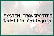 SYSTEM TRANSPORTES Medellín Antioquia