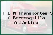 T D M Transportes S A Barranquilla Atlántico