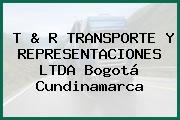 T & R TRANSPORTE Y REPRESENTACIONES LTDA Bogotá Cundinamarca