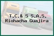 T.C.& S S.A.S. Riohacha Guajira