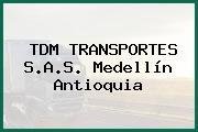 TDM TRANSPORTES S.A.S. Medellín Antioquia