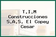 T.I.M Construcciones S.A.S. El Copey Cesar