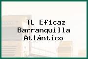 TL Eficaz Barranquilla Atlántico