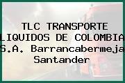 TLC TRANSPORTE LIQUIDOS DE COLOMBIA S.A. Barrancabermeja Santander