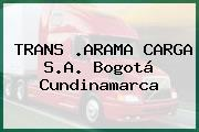 TRANS .ARAMA CARGA S.A. Bogotá Cundinamarca