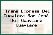 Trans Express Del Guaviare San José Del Guaviare Guaviare