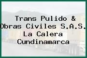 Trans Pulido & Obras Civiles S.A.S. La Calera Cundinamarca