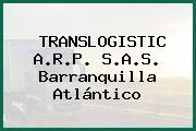 TRANSLOGISTIC A.R.P. S.A.S. Barranquilla Atlántico
