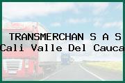 TRANSMERCHAN S A S Cali Valle Del Cauca