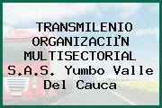 TRANSMILENIO ORGANIZACIµN MULTISECTORIAL S.A.S. Yumbo Valle Del Cauca