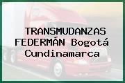 TRANSMUDANZAS FEDERMÁN Bogotá Cundinamarca