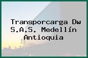 Transporcarga Dw S.A.S. Medellín Antioquia